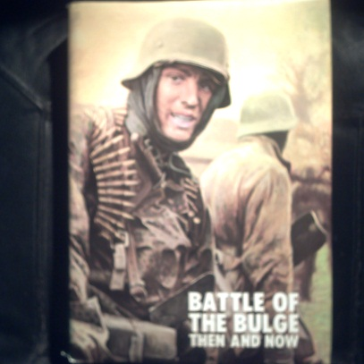 Book; THE BATTLE OF THE BULGE   THEN AND NOW
