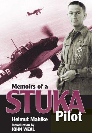 Memoirs of a Stuka Pilot - Hulmut Mahlke