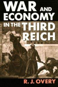 Name:  war-economy-in-third-reich-r-j-overy-paperback-cover-art.jpg Views: 247 Size:  14.0 KB