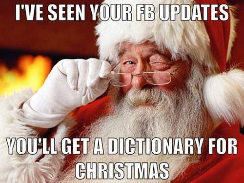 Click image for larger version.  Name:Funny-Santa-meme-Ive-seen-your-Facebook-updates.jpg Views:218 Size:42.4 KB ID:776206