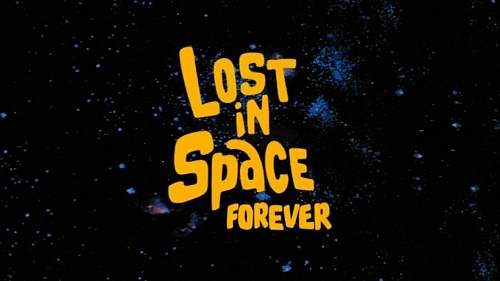 Click image for larger version.  Name:Lost-in-space-forever-original.jpg Views:47 Size:93.8 KB ID:864744