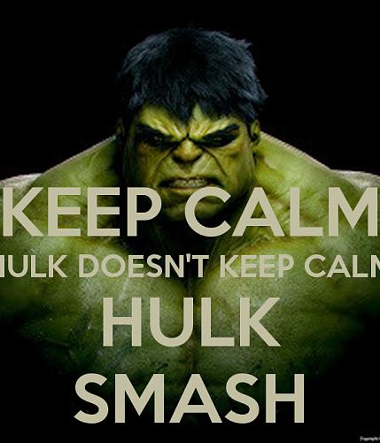 Click image for larger version.  Name:-keep-calm-hulk-doesnt-keep-calm-hulk-smash.png Views:5 Size:322.1 KB ID:979942