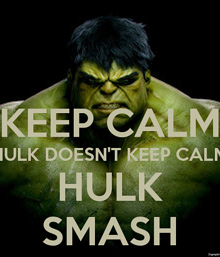 Click image for larger version.  Name:-keep-calm-hulk-doesnt-keep-calm-hulk-smash.png Views:2 Size:322.1 KB ID:979942