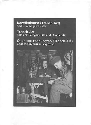 Trench art exhibition in Tallinn- Estonia