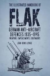 The Illustrated Handbook of Flak - German AA Defences 1935-45