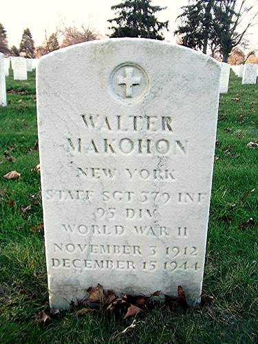 Help wanted on locating information on Staff Sgt. Walter Makohon - Battle Casualty in Germany December 15, 1944