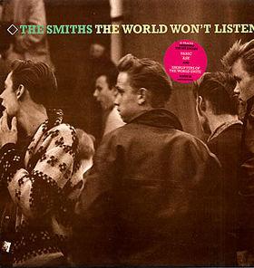 Name:  TheSmiths-TheWorldWontListen.jpg Views: 234 Size:  45.5 KB