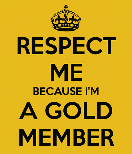 Click image for larger version.  Name:respect-me-because-i-m-a-gold-member.png Views:7 Size:44.7 KB ID:986176