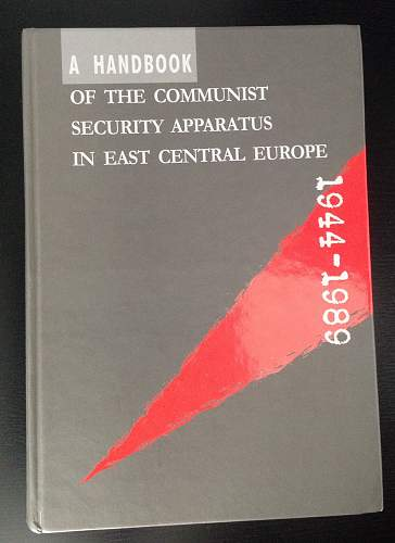 A Handbook of the Communist Security Apparatus in East Central Europe 1944-1989