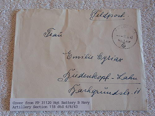 Click image for larger version.  Name:Feldpost from FP 31120 Hqt Battery B Navy Artillery Section 118 dated 6.6.1943 front.jpg Views:19 Size:212.7 KB ID:396592