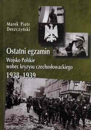 Anyone have a copy of- Ostatni Egzamin: Wojsko Polskie Wobec Kryzysu Czechosowackiego, 1938-1939