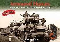 Armoured Hussars. Images of the polish 1st armoured division 1939-47