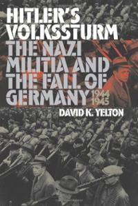 Name:  hitlers-volkssturm-nazi-militia-fall-germany-1944-1945-david-k-yelton-hardcover-cover-art.jpg Views: 206 Size:  15.7 KB