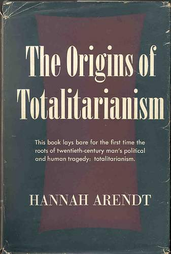 Click image for larger version.  Name:origins-of-totalitarianism.jpg Views:111 Size:78.7 KB ID:59514