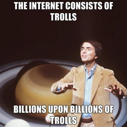 Name:  carl-sagan-internet-troll.jpg Views: 162 Size:  114.9 KB