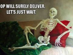Name:  op-will-surely-deliver-lets-just-wait-240x180.jpg Views: 158 Size:  16.3 KB